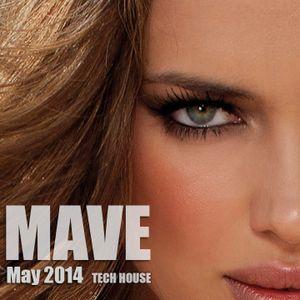 Mave - Tech House Mix - May 2014