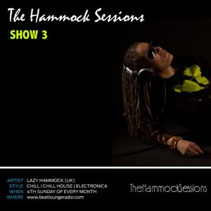 THE HAMMOCK SESSIONS - SHOW 3 - BEATLOUNGE RADIO