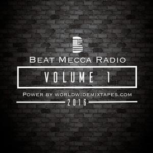 Beat Mecca Radio Vol.1 - Powered by WorldwideMixtapes.com