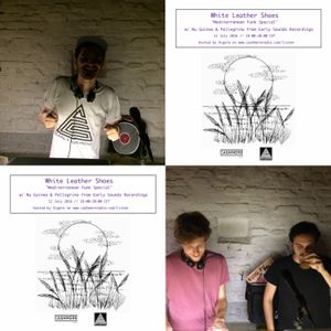 White Leather Shoes #8 'Mediterranean Funk Special' with Nu Guinea & Pellegrino 12.7.16