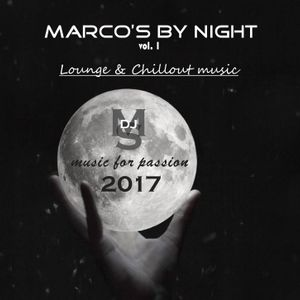 """MARCO'S BY NIGHT"" - vol. 1 - lounge & chillout music - may 2017 -"