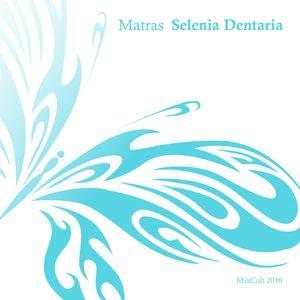Kirill Matveev - Selenia Dentaria (2010)