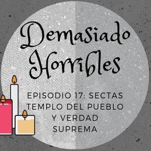 Demasiado Horribles - 017 - Sectas Templo del Pueblo Verdad Suprema