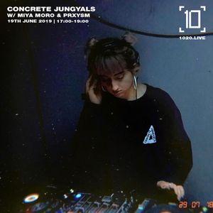 Concrete Jungyals w/ Miya Moro & Prxysm - 19th June 2019