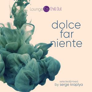 DOLCE FAR NIENTE #042 @ LOUNGE FM CHILLOUT UA