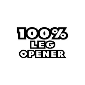 100% Leg Opener