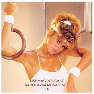 NssPodcast | 14 - Karol XVII & MB Valence