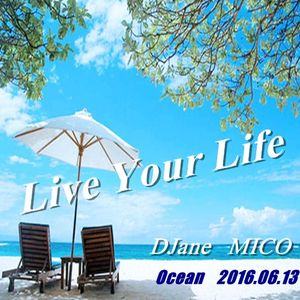 Live Your Life 2016.06.13 Ocean