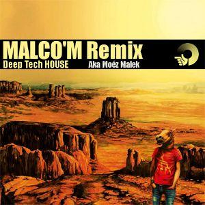 Malc'om Aka Moéz Malek Remix DEEP TECH HOUSE