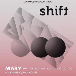 Mary - Shift Podcast 002