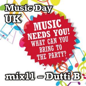 Music Day UK - mix series 11 - Dutti B