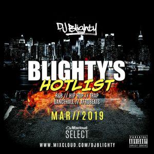 #BlightysHotlist March 2019 // R&B, Hip Hop, Afro & U.K. // Instagram: djblighty