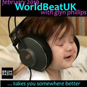 WorldBeatUK with Glyn Phillips - February 2019 (04/02/2019)