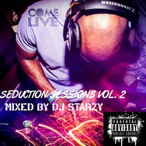 Seduction Sessions Vol 2 mixed by @DJStarzy | #SeductionSessions #SSV2 #ComeLiveMusic