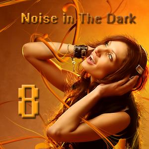 Noise in The Dark 8
