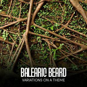 12.09.21 VARIATIONS ON A THEME - BALEARIC BEARD