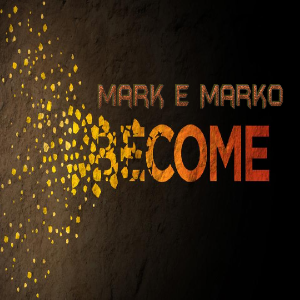MARK e MARKO - Become
