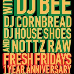 Fresh Fridays (2.10.12) w/ DJ Bee, DJ Cornbread & Nottz Raw