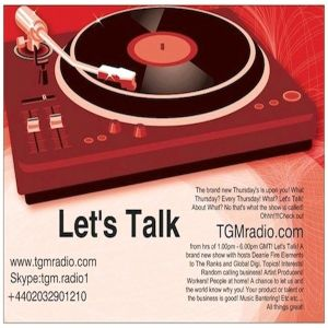 """Let's Talk About It"" with your hosts Digital D Aka Global Digi and Deenie Ranks Aka Fire Element."