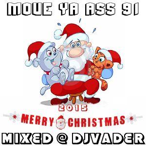 Move Ya Ass - 91 (Mixed @ DJvADER)