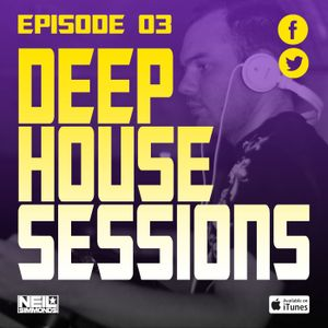 Deep House Sessions #003 (1K Subscribers) - Mixed by Neil Simmonds