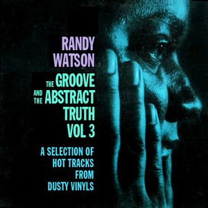The Groove And The Abstract Truth - Vol 3