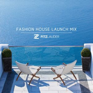 Fitz Lauder - Fashion House Global Launch Mix