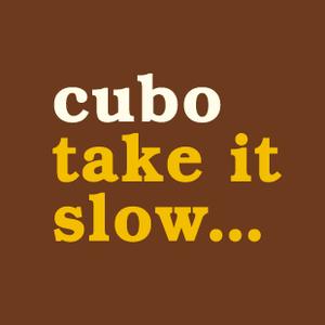 Cubo: Take it slow…