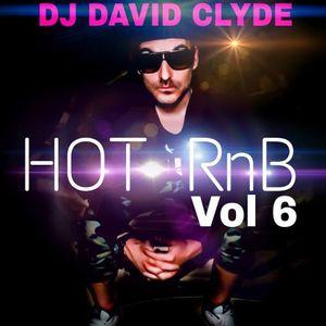 DJ DAVID CLYDE HOT RnB VOL 6
