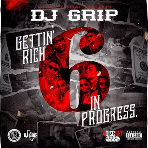 DJ Grip - Gettin Rich In Progress 6 (Mix 2)