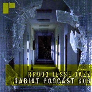 [RP003] Rabiat Podcast 003 - mixed by Jesse Jazz