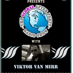 The Global After Party Radio Show on Manchester Global Radio (02-26-2011) HR 1 by Viktor Van Mirr