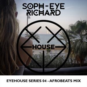 EyeHouse Series 04 - AfroBeats Mix - DJ Soph-eye Richard - January 2018