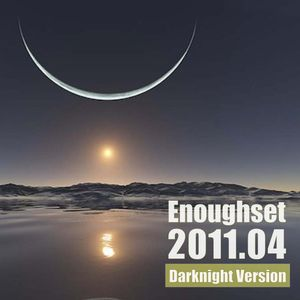 Enoughset Mix Podcast 1104 (Darknight Version)