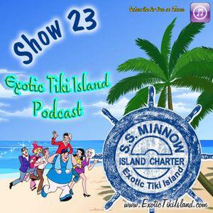 Exotic Tiki Island Podcast Show 23 (Gilligan's Island Special Part I)