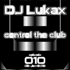 DJ Lukax - Control the club episode 010 the best of Hardcore 2011 special (06-Jan-2012)