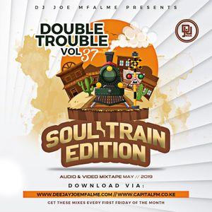 The Double Trouble Mixxtape 2019 Volume 37 Soul Train Edition
