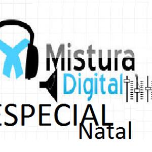 Mistura Digital -E special Natal-dia 24 de Dezembro