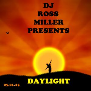25.01.15 DAYLIGHT MIXED LIVE BY DJ ROSS MILLER OF HEAR NO EVIL PROMOTIIONS WWW.DJROSSMILLER.CO.UK