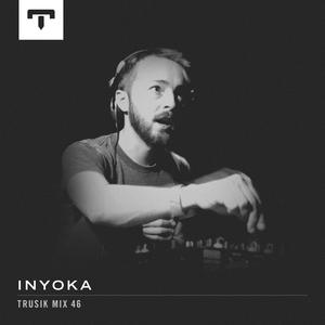 TRUSIK Mix 46: Inyoka