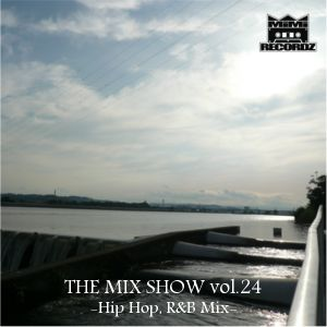 THE MIX SHOW vol.24 -Hip Hop, R&B mix- (Mixed by DJ H!ROKi, 2013-06-30)