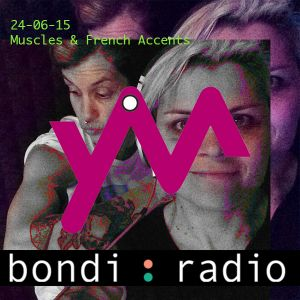 Yes Ma'a Radio 24-6-15: Muscles & French Accents