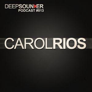 Deep Sounder - Carol Rios  - Podcast #013