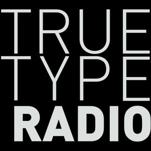 True Type Radio. Episode 8, Season 1