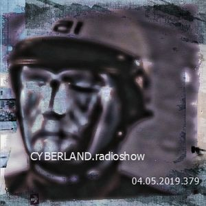 cyberland.radioshow.04.05.2019