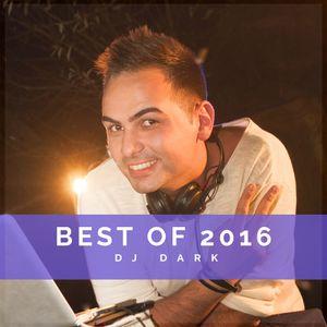 Dj Dark @ Radio Podcast (BEST OF 2016) | FREE DOWNLOAD + Tracklist link in description