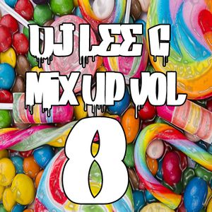 Mix Up Volume 8 by Dj Lee C. R&B & Hip Hop