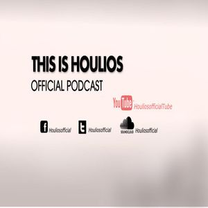 Houlios Official Podcast 002