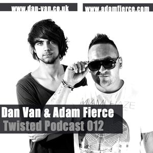 Twisted Podcast 012 by Dan Van & Adam Fierce