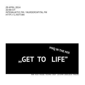 GET TO LIFE@Intergalactic FM